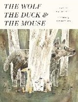Wolf, the duck and the mouse | Mac Barnett |