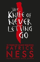 Chaos walking (01): knife of never letting go (10th anniversary edition) | Patrick Ness |