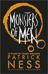 Chaos walking (03): monsters of men (10th anniversary edition) | Patrick Ness |