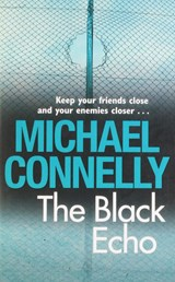 The Black Echo | Connelly, Michael | 9781407234892