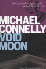 VOID MOON | Michael Connelly | 9781407250298