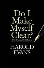 Do I Make Myself Clear? | Harold Evans | 9781408709665