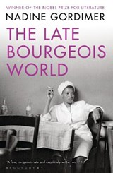 The Late Bourgeois World | Nadine Gordimer |