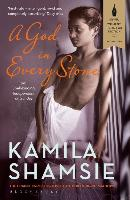 A God in Every Stone | Kamila Shamsie |