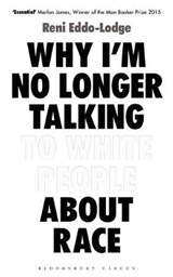 Why Im No Longer Talking White EXP | Reni Eddo-Lodge | 9781408870563