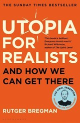 Utopia for Realists | Rutger Bregman | 9781408893210