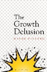 Growth delusion | David Pilling | 9781408893715