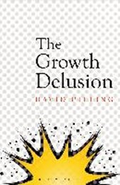 Growth delusion | Pilling, David | 9781408893715
