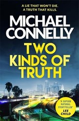 Two kinds of truth | Michael Connelly | 9781409147589