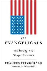 The Evangelicals | Frances Fitzgerald | 9781439131336