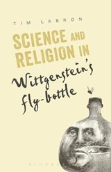 Science and Religion in Wittgenstein's Fly-Bottle | Tim Labron | 9781441151193