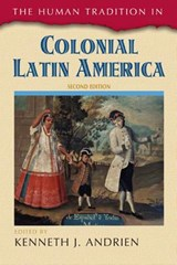 The Human Tradition in Colonial Latin America |  |