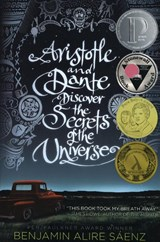 Aristotle and dante discover the secrets of the universe | Benjamin Alire Saenz |