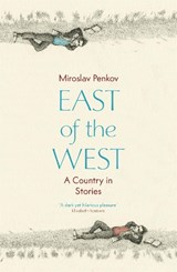 East of the West | Miroslav Penkov |