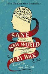 Sane new world | Ruby Wax |