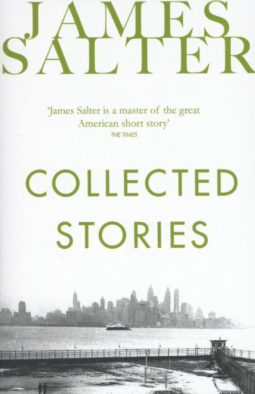 Collected Stories | James Salter |
