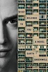 What belongs to you | Garth Greenwell | 9781447280514