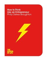 School of life How to think like an entrepreneur | Philip Delves Broughton | 9781447293354
