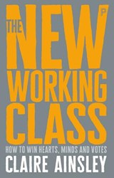 The New Working Class | Claire Ainsley | 9781447344186