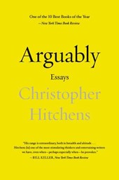 Arguably | Christopher Hitchens |
