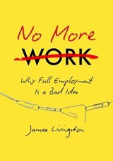 No More Work | James Livingston | 9781469630656