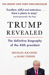Trump Revealed | Fisher, Marc& Kranish, Michael |