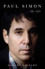 Paul simon: the life | Robert Hilburn | 9781471174186