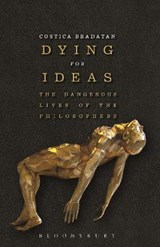Dying for Ideas | Costica Bradatan | 9781472529718