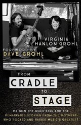From Cradle to Stage | Virginia Hanlon Grohl | 9781473639584