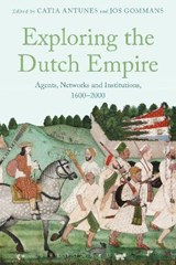 Exploring the Dutch Empire | auteur onbekend | 9781474236416