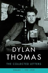 Dylan Thomas: the Collected Letters Volume 1 | Dylan Thomas | 9781474607995