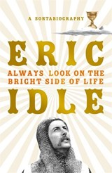 Always Look on the Bright Side of Life | Eric Idle | 9781474610285