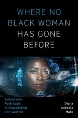 Where No Black Woman Has Gone Before | Diana Adesola Mafe | 9781477315231