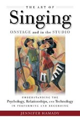 The Art of Singing Onstage and in the Studio | Jennifer Hamady | 9781495050268