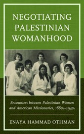 Negotiating Palestinian Womanhood