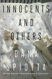 Innocents and Others | Dana Spiotta | 9781501122729