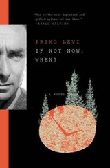 If Not Now, When? | Primo Levi | 9781501167645