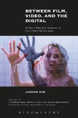 Between Film, Video, and the Digital | Jihoon Kim | 9781501339554