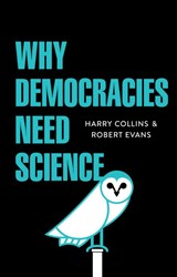 Why Democracies Need Science | Collins, Harry ; Evans, Robert | 9781509509607