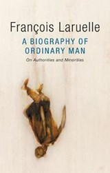 A Biography of Ordinary Man | Franc¸ois Laruelle | 9781509509966