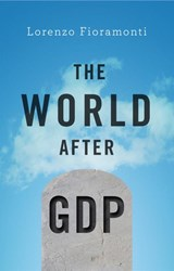 The World After GDP | Lorenzo Fioramonti | 9781509511341