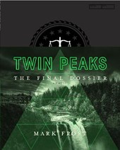Frost*Twin Peaks: The Final Dossier | Mark Frost | 9781509802043
