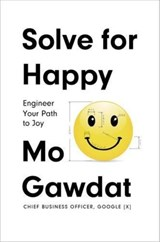 Solve for happy | Gawdat, Mo | 9781509809936