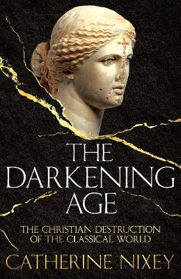 The Darkening Age | Catherine Nixey | 9781509816064