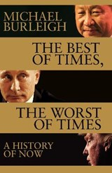 Best of time, the worst of times: the world as it is | Michael Burleigh | 9781509847921
