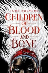 Children of Blood and Bone | Tomi Adeyemi | 9781509871353