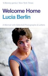 Welcome home | Lucia Berlin | 9781509882342