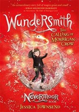 Nevermoor Wundersmith (02): the calling of morrigan crow | Jessica Townsend | 9781510105638