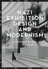 Nazi Exhibition Design and Modernism | Michael Tymkiw | 9781517900571