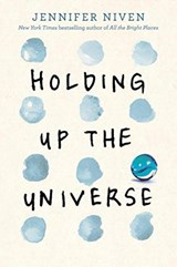 Holding up the universe | Jennifer Niven |